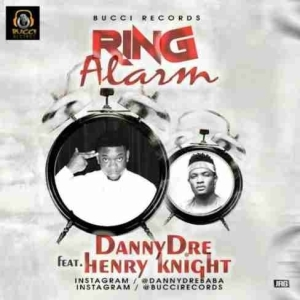 DannyDre - Ring Alarm ft Henry Knight